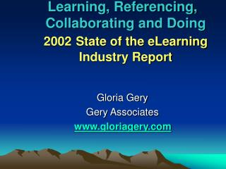 Learning, Referencing, Collaborating and Doing 2002 State of the eLearning Industry Report