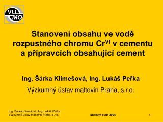 Stanovení obsahu ve vodě rozpustného chromu Cr VI  v cementu  a přípravcích obsahující cement