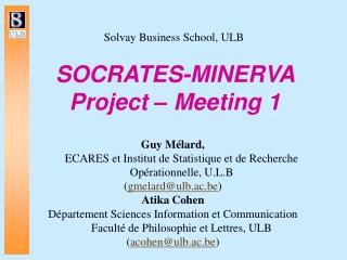SOCRATES-MINERVA Project – Meeting 1