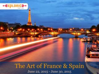 The Art of France & Spain  June 22, 2015 - June 30, 2015
