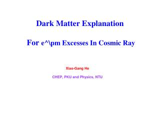 Dark Matter Explanation   For  e^\pm Excesses In Cosmic Ray