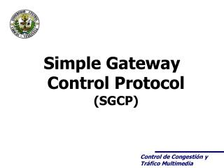 Simple Gateway Control Protocol (SGCP)