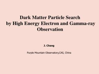 Dark Matter Particle Search  by High Energy Electron and Gamma-ray Observation