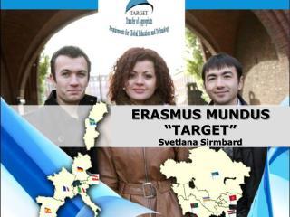 """ERASMUS MUNDUS """"TARGET"""" Svetlana  Sirmbard"""
