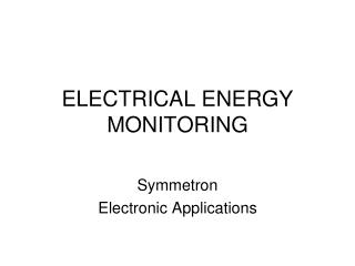 ELECTRICAL ENERGY MONITORING