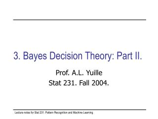 3. Bayes Decision Theory: Part II.