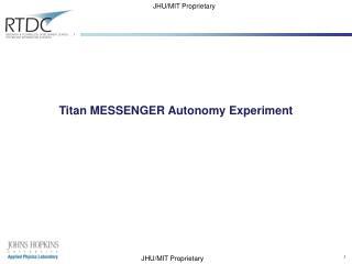 Titan MESSENGER Autonomy Experiment