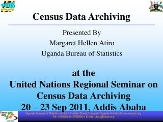 at the  United Nations Regional Seminar on Census Data Archiving 20 – 23 Sep 2011, Addis Ababa