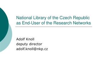 National Library of the Czech Republic as End-User of the Research Networks