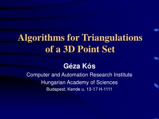Algorithms for Triangulations of a 3D Point Set