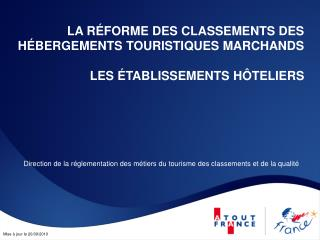 LA RÉFORME DES CLASSEMENTS DES HÉBERGEMENTS TOURISTIQUES MARCHANDS LES ÉTABLISSEMENTS HÔTELIERS