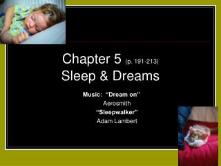 Chapter 5  (p. 191-213) Sleep & Dreams