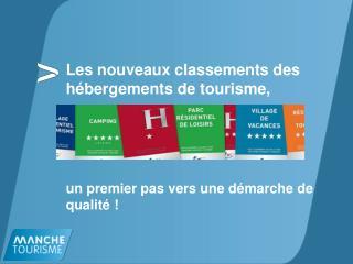 Les nouveaux classements des hébergements de tourisme,