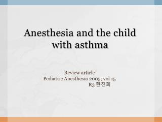 Anesthesia and the child with asthma