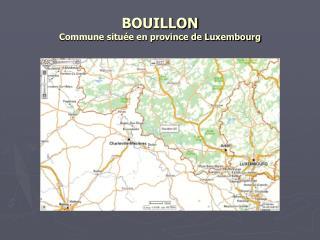BOUILLON Commune située en province de Luxembourg