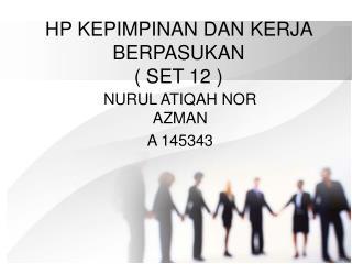 HP KEPIMPINAN DAN KERJA BERPASUKAN ( SET 12 )