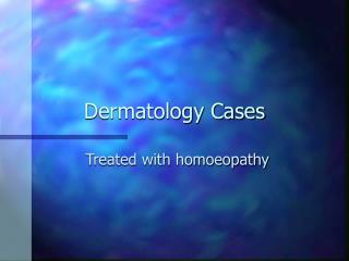 Dermatology Cases