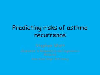 Predicting risks of asthma recurrence