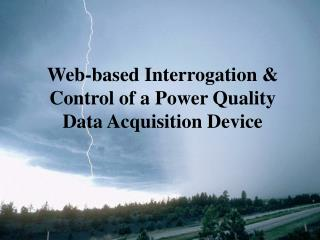 Web-based Interrogation & Control of a Power Quality Data Acquisition Device