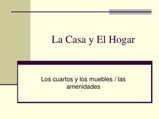 La Casa y El Hogar