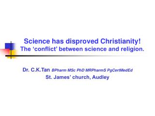 Science has disproved Christianity! The 'conflict' between science and religion.