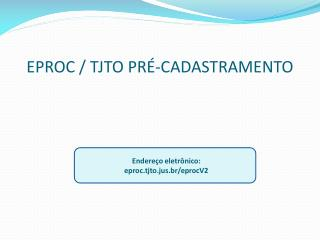 EPROC / TJTO PRÉ-CADASTRAMENTO