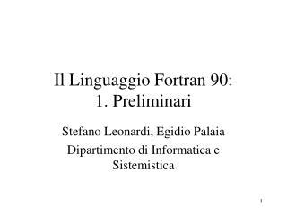Il Linguaggio Fortran 90: 1. Preliminari