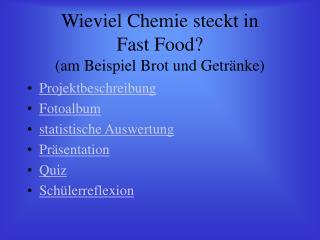 Wieviel Chemie steckt in  Fast Food am Beispiel Brot und Getr nke