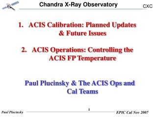 ACIS Calibration: Planned Updates & Future Issues