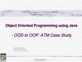 Object Oriented Programming using Java - OOD to OOP: ATM Case Study