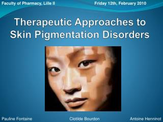 Therapeutic Approaches to Skin Pigmentation Disorders