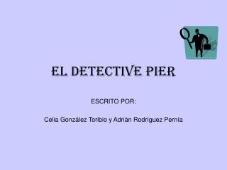 EL DETECTIVE PIER