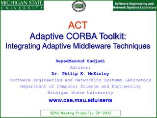 ACT Adaptive CORBA Toolkit: Integrating Adaptive Middleware Techniques