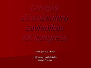Latvijas Būvinženieru savienības  XX kongress
