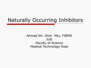 Naturally Occurring Inhibitors
