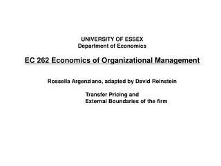 UNIVERSITY OF ESSEX Department of Economics EC 262 Economics of Organizational Management