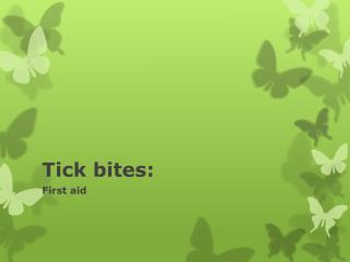 Tick bites: