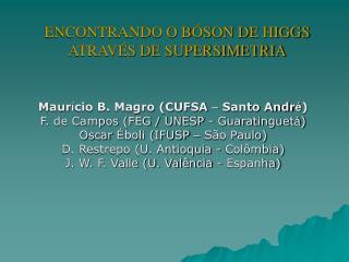 ENCONTRANDO O BÓSON DE HIGGS ATRAVÉS DE SUPERSIMETRIA