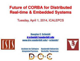Future of CORBA for Distributed  Real-time  Embedded Systems   Friday, July 06, 2012, ICALEPCS