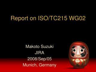 Report on ISO/TC215 WG02
