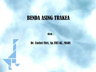BENDA ASING TRAKEA