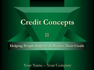 Provide usable information to help you manage and protect your creditworthiness