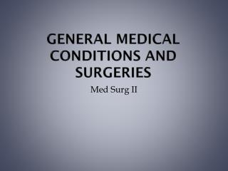 General Medical Conditions and Surgeries