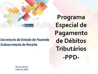 Programa Especial de Pagamento de Débitos Tributário s -PPD-