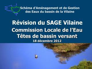 Commission Locale de l'Eau Têtes de bassin versant 18 décembre 2012