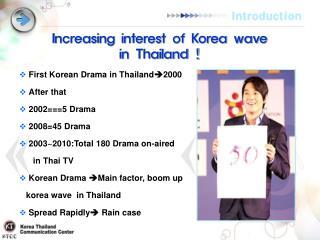 Increasing interest of Korea wave  in Thailand !
