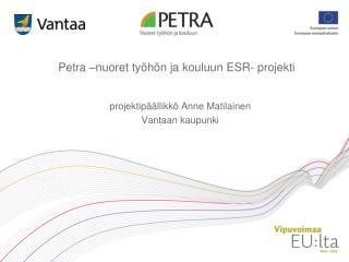 Petra –nuoret työhön ja kouluun ESR- projekti