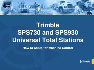 Trimble SPS730 and SPS930 Universal Total Stations