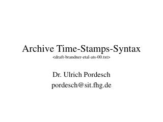 Archive Time-Stamps-Syntax <draft-brandner-etal-ats-00.txt>