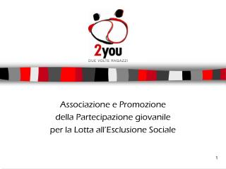 Associazione e Promozione  della Partecipazione giovanile  per la Lotta all�Esclusione Sociale